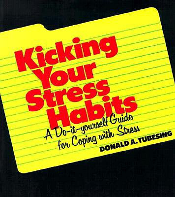 Kicking Your Stress Habits By Tubesing, Donald A.